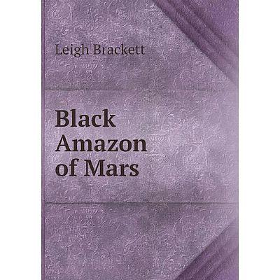 Книга Black Amazon of Mars