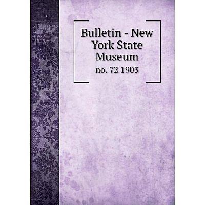 Книга Bulletin - New York State Museum no. 72 1903