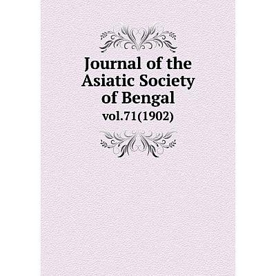 Книга Journal of the Asiatic Society of Bengalvol. 71 (1902)