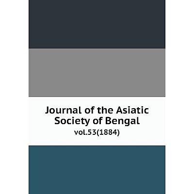 Книга Journal of the Asiatic Society of Bengalvol. 53 (1884)