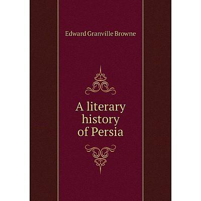 Книга A literary history of Persia