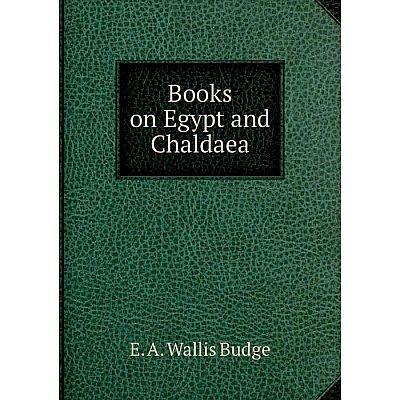 Книга Books on Egypt and Chaldaea