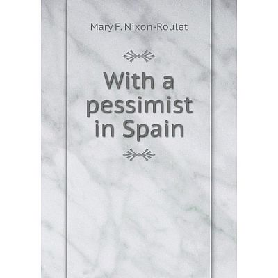 Книга With a pessimist in Spain