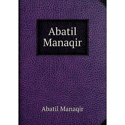 Книга Abatil Manaqir