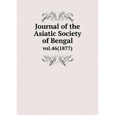 Книга Journal of the Asiatic Society of Bengalvol. 46 (1877)