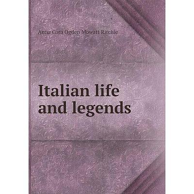 Книга Italian life and legends