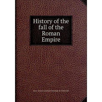 Книга History of the fall of the Roman Empire
