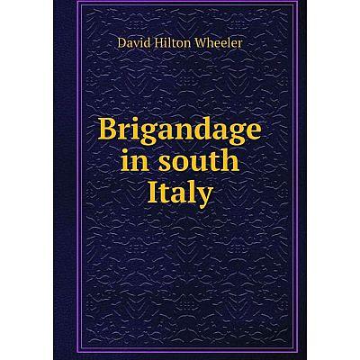Книга Brigandage in south Italy