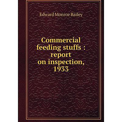 Книга Commercial feeding stuffs : report on inspection, 1933