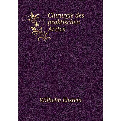 Книга Chirurgie des praktischen Arztes