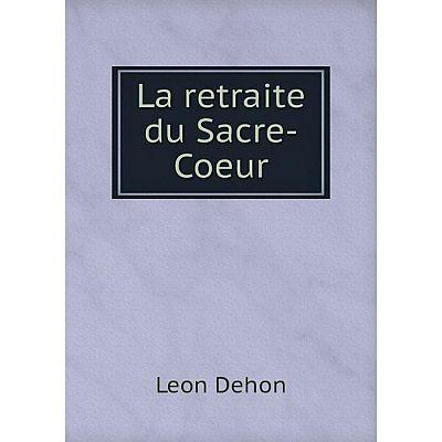 Книга La retraite du Sacre-Coeur