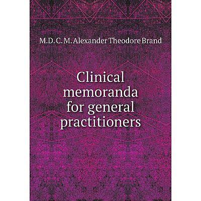 Книга Clinical memoranda for general practitioners