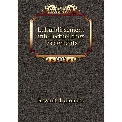 Книга L'affaiblissement intellectuel chez les déments