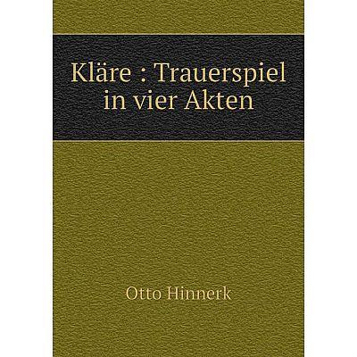 Книга Kläre: Trauerspiel in vier Akten