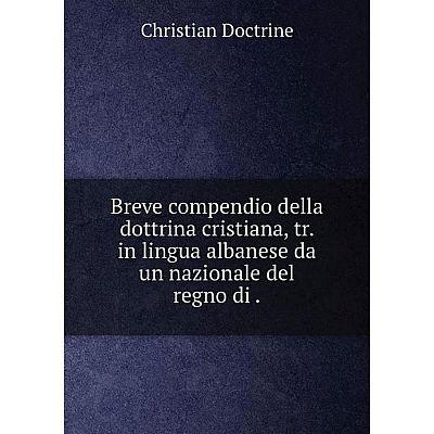 Книга Breve compendio della dottrina cristiana, tr. in lingua albanese da un nazionale del regno di.