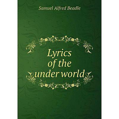 Книга Lyrics of the under world