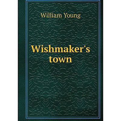 Книга Wishmaker's town