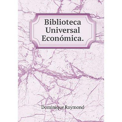 Книга Biblioteca Universal Económica.