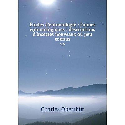 Книга Études d'entomologie : Faunes entomologiques; descriptions d'insectes nouveaux ou peu connusv.6