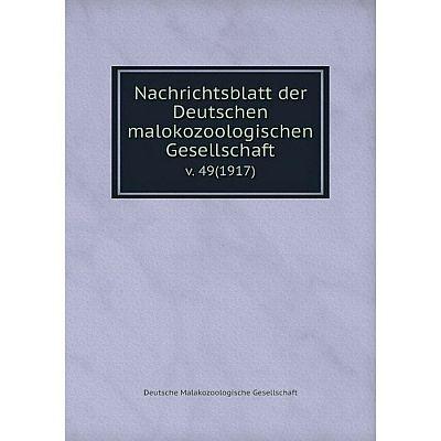 Книга Nachrichtsblatt der Deutschen malokozoologischen Gesellschaftv 49(1917)