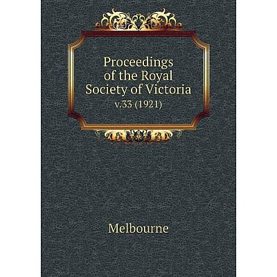Книга Proceedings of the Royal Society of Victoriav.33 (1921). Melbourne