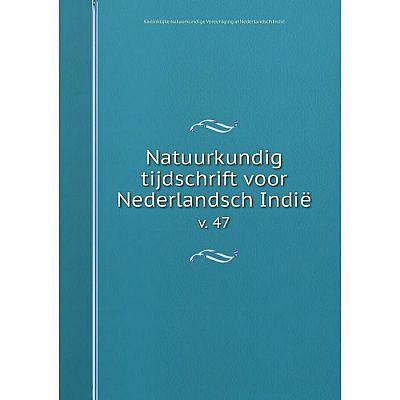 Книга Natuurkundig tijdschrift voor Nederlandsch Indiëv 47