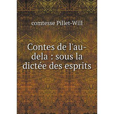 Книга Contes de l'au-dela : sous la dictée des esprits