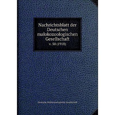 Книга Nachrichtsblatt der Deutschen malokozoologischen Gesellschaftv 50 (1918)