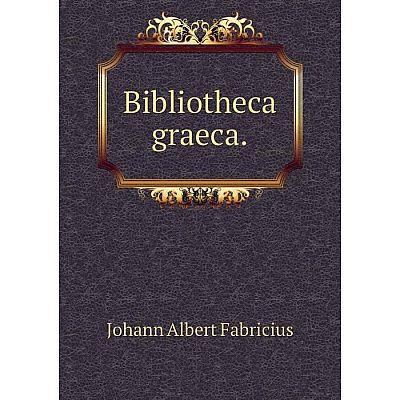 Книга Bibliotheca graeca.