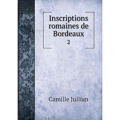 Книга Inscriptions romaines de Bordeaux2