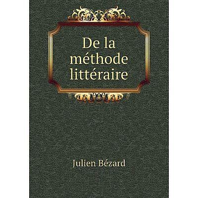 Книга De la méthode littéraire