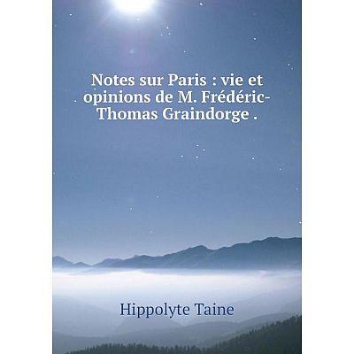 Книга Notes sur Paris: vie et opinions de M Frédéric-Thomas Graindorge