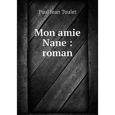 Книга Mon amie Nane: roman