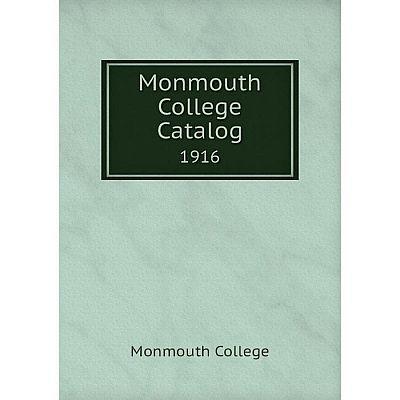 Книга Monmouth College Catalog 1916