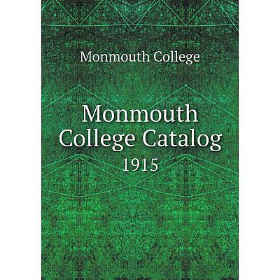 Книга Monmouth College Catalog 1915
