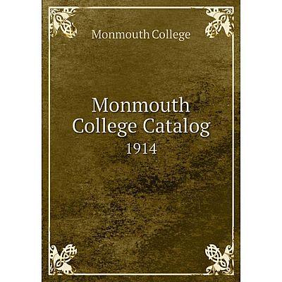 Книга Monmouth College Catalog 1914