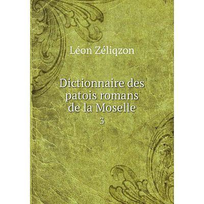 Книга Dictionnaire des patois romans de la Moselle3