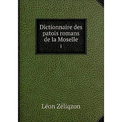 Книга Dictionnaire des patois romans de la Moselle1