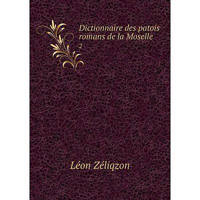 Книга Dictionnaire des patois romans de la Moselle2