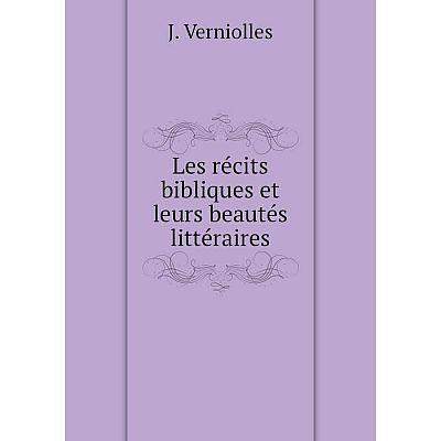 Книга Les récits bibliques et leurs beautés littéraire s