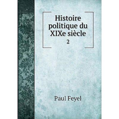 Книга Histoire politique du XIXe siècle2