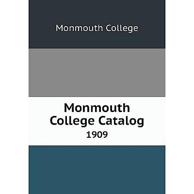 Книга Monmouth College Catalog 1909