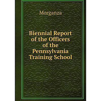 Книга Biennial Report of the Officers of the Pennsylvania Training School
