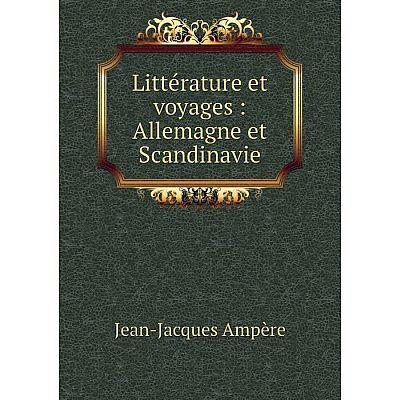 Книга Littérature et voyages: Allemagne et Scandinavie