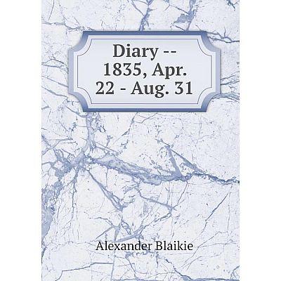 Книга Diary -- 1835, Apr. 22 - Aug. 31