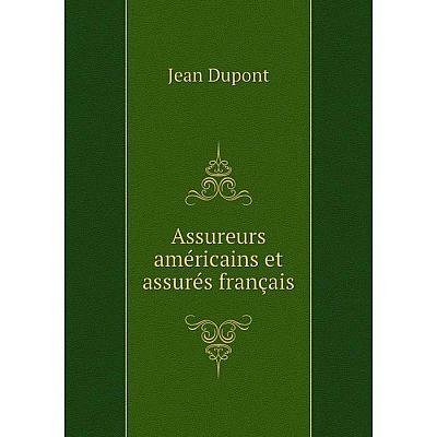 Книга Assureurs américains et assurés français