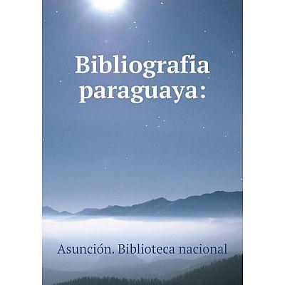 Книга Bibliografía paraguaya: