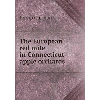 Книга The European red mite in Connecticut apple orchards. Philip Garman
