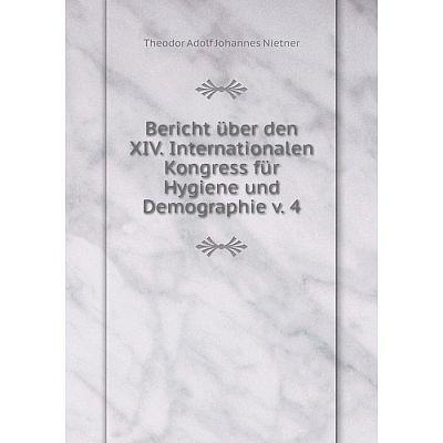 Книга Bericht über den XIV. Internationalen Kongress für Hygiene und Demographie v. 4