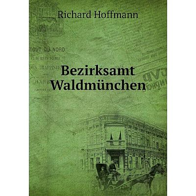 Книга Bezirksamt Waldmünchen